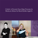 CALM: A Proven Four-Step Process to Reduce Stress for Real Estate Agents