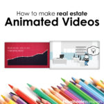 How to make animated explainer videos for real estate