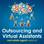 Webinar: Outsourcing & Virtual Assistants for real estate agents
